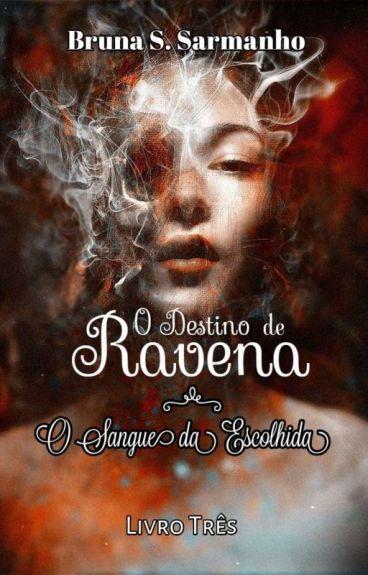 O Destino de Ravena: O Sangue da Escolhida