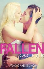 Fallen Too Far (Book 1 of Too Far Series) by nkaskr