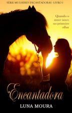 Encantadora - Em Revisão by Lunalovers2