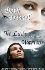 The Lady and The Warrior by BethTrissel