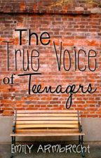 The True Voice of Teenagers by armlady79