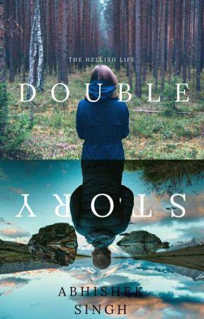 Double Story (#Wattys2016) by abhi2112001