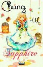 Chung Cư Sapphire ( Ngưng Tuyển Mem ) by Aoi_Mana