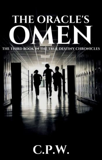 THE ORACLE'S OMEN - the third book in the True Destiny Chronicles