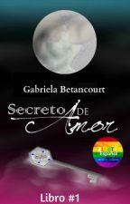 Secreto De Amor {Libro #1} by GabriellaNivans