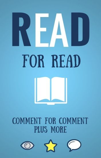 Read for Read, comment for comment, plus more! [OPENED]