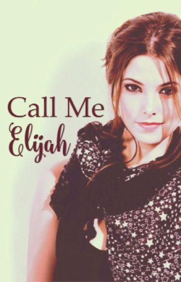 Call Me Elijah