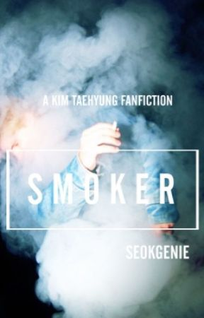 smoker // kimtaehyung [COMPLETED] by seokgenie