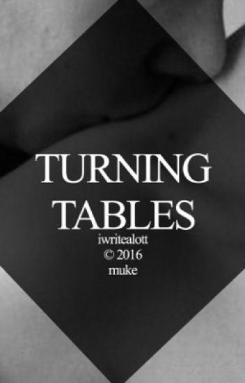 TURNING TABLES {muke}