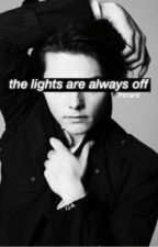 the lights are always off by orjustfriends