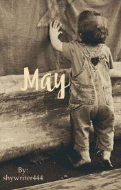 May by shywriter444