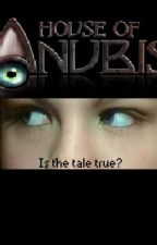 Are the Tales True? (House of Anubis) by heartsofstar
