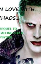 In Love With Chaos (Sequel to Falling for a psycho Joker) by JOKES_ON_U