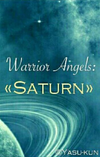 Warrior Angels: Saturn. [Libro #6] (SIN EDITAR)
