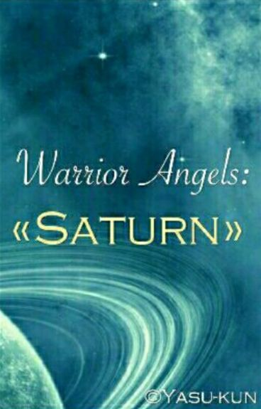 Warrior Angels: Saturn. [Libro #6] (SIN EDITAR)
