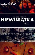Niewiniątka [Dziesięć Niewiniątek] [One Shot] by NataliaPych
