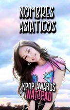 Nombres Asiáticos & Su Significado by KpopAwardsOficial