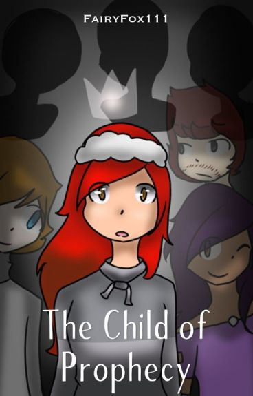 The Child of Prophecy [A Shubble FF]