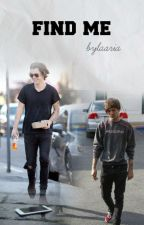 Find Me / Larry Stylinson ✔ by bylaaria