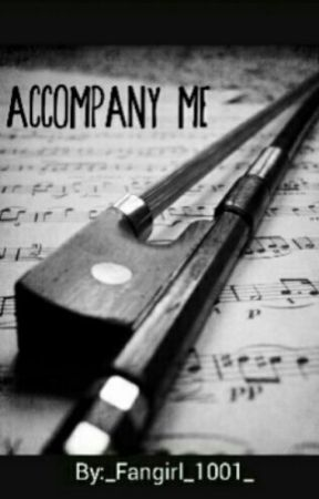 Accompany Me by _Fangirl_1001_
