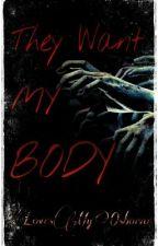 They Want My Body by LovesMyOsborne