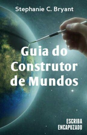 Guia do Construtor de Mundos by EscribaEncapuzado