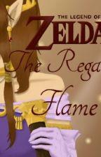The Legend of Zelda: The Regal Flame by DekuSage70
