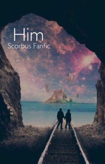 Him *Scorbus fanfic*