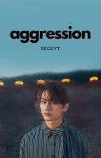 aggression || w.j.h by orangyutan