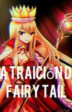 La Traición de Fairy tail  by anakokoro