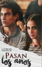 Pasan Los Años  by ana13isa29