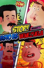 ¡STOP! Esto Es Venezuela by itsSany