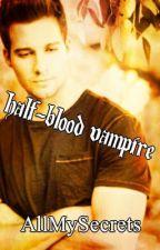 Half-Blood Vampire (Kames MPreg) by AllMySecrets