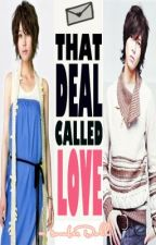 That DEAL Called LOVE [ COMPLETED! ] by somberDoll