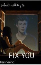 Fix You ★ Mendes by liarsheerio