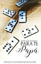 Para ti papá by _littleapple_