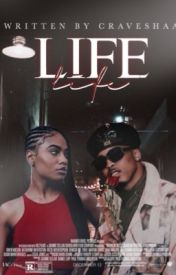 LIFE. (An August Alsina FanFic.)  by CraveShaa