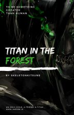 Titan In The Forest by skeletonkitsune