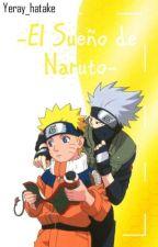 ~El Sueño De Naruto~ by yeray_hatake