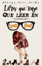 Libros que tengo que leer en wattpad  by always_love_books
