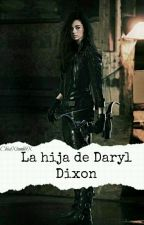 La Hija De Daryl Dixon by ChicaXtumblrX