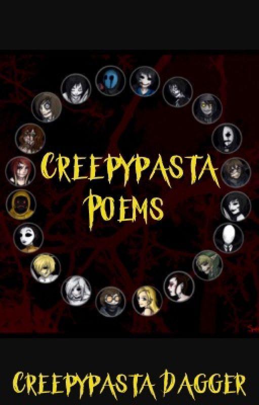 Creepypasta Poems by CreepypastaDagger
