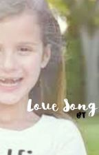 Love Song || COMPLETED by BratayleyTumbles