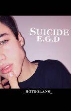 Suicide: E.G.D by _hotdolans_