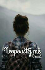 Neopouštěj mě (S.M.) [DOKONČENO] by Dee_deli
