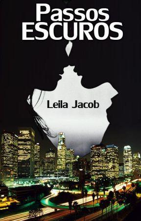 Passos Escuros by LeilaJacob