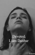 Devoted ║ Liam Dunbar by wolfystilinski