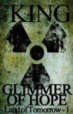 Glimmer of Hope (Land of Tomorrow Book 1) by rking0815