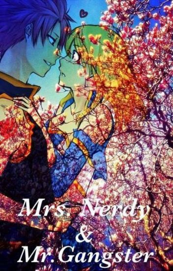 Mrs. Nerdy Mr. Gangster