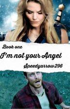 I'm Not Your Angel (X-Men/Erik Lehnsherr) Book 1 by speedyarrow296